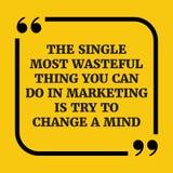 Citações inspiradores A única coisa que a mais desperdiçadoa você pode fazer dentro Imagem de Stock
