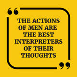 Citações inspiradores As ações dos homens são os melhores intérpretes Fotos de Stock