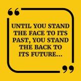 Citações inspiradores Até que você estiver a cara a seu passado Foto de Stock Royalty Free