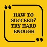 Citações inspiradores Como suceder? Tentativa duramente bastante Foto de Stock Royalty Free