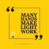 Citações inspiradores inspiradas Muitas mãos fazem o trabalho claro Imagem de Stock Royalty Free