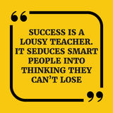 Citações inspiradores O sucesso é um professor mau Seduz esperto Imagem de Stock