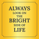 Citações inspiradores Olhe sempre na parte positiva de vida Fotos de Stock
