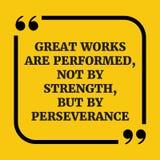 Citações inspiradores Os grandes trabalhos são executados, não pela força, Imagens de Stock Royalty Free