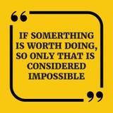 Citações inspiradores Se algo vale fazer, assim somente que é Imagem de Stock