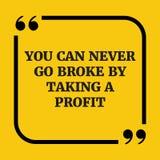 Citações inspiradores Você pode nunca falir tomando um lucro Imagem de Stock Royalty Free