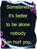 Citações sobre a vida: Às vezes é melhor estar sozinho ninguém pode feri-lo Fotografia de Stock Royalty Free
