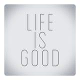 Citações sobre a vida - a vida é boa Imagens de Stock