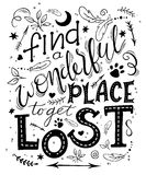Citações tiradas mão da rotulação da inspiração do vetor - encontre que um lugar maravilhoso a obter perdido pode ser usado como  Foto de Stock