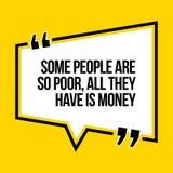 Cita de motivación inspirada Algunas personas son tan pobres, todo el t ilustración del vector