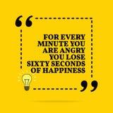 Cita de motivación inspirada Para cada minuto usted está enojado que usted pierde sesenta segundos de felicidad Diseño simple del stock de ilustración