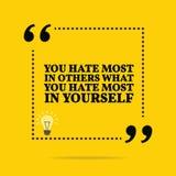 Cita de motivación inspirada Usted odia la mayoría en otros qué y stock de ilustración