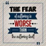 Cita??es inspiradas O medo do sofrimento é mais mau do que o sofrimento próprio ilustração stock