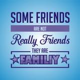 Cita inspirada Algunos amigos no son realmente amigos, ellos son familiy libre illustration