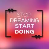 Cita inspirada de la burbuja del texto y x22; Pare el soñar del doing& x22 del comienzo; ilustración del vector