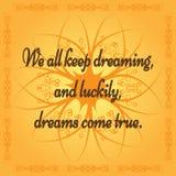 Cita positiva: Todos guardamos el soñar, y afortunadamente, los sueños vienen t Foto de archivo