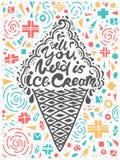 Cita todos lo que usted necesita es helado Ejemplo del vector de la frase de las letras Cartel de motivación de la caligrafía stock de ilustración