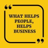 Citation de motivation Ce qui aide des personnes, aide des affaires Image stock