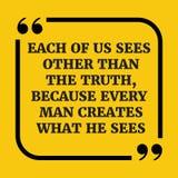 Citation de motivation Chacun de nous voit autre que la vérité, parce que Photographie stock libre de droits