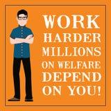 Citation de motivation Des millions plus durs de travail sur l'aide sociale dépendent de vous Photo stock