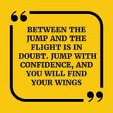 Citation de motivation Entre le saut et le vol est dans le doute Photographie stock