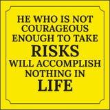 Citation de motivation Il qui n'est pas assez courageux pour prendre le risque Photos stock