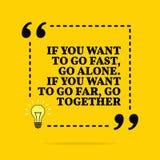 Citation de motivation inspir?e Si vous voulez aller rapidement, seul aller Si vous voulez aller loin, allez ensemble Conception  illustration stock