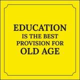 Citation de motivation L'éducation est la meilleure disposition pour la vieillesse Photos libres de droits