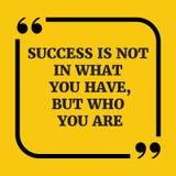 Citation de motivation Le succès n'est pas dans ce que vous avez Photographie stock libre de droits