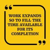 Citation de motivation Le travail augmente afin de remplir temps disponible Photographie stock libre de droits