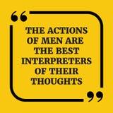Citation de motivation Les actions des hommes sont les meilleurs interprètes Photos stock