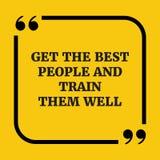 Citation de motivation Obtenez les meilleures personnes et formez-les bien Photo libre de droits