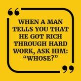 Citation de motivation Quand un homme te dit qu'il est devenu riche  Images stock