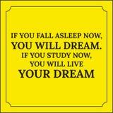 Citation de motivation Si vous tombez endormi maintenant, vous rêverez Photos stock