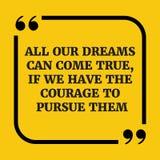 Citation de motivation Tous nos rêves peuvent venir vrai, si nous avons Photographie stock libre de droits