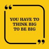 Citation de motivation Vous devez penser grand pour être grand Image stock