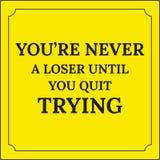 Citation de motivation Vous n'êtes jamais perdant jusqu'à ce que vous stoppiez l'essai Photographie stock