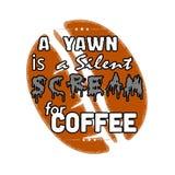 Citation et ?nonciation de caf? Un b?illement est un cri per?ant silencieux pour le caf? Citation de café et meilleur de dire pou illustration libre de droits