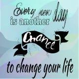 Citation inspirée Chaque nouveau jour est autre chance de changer Image stock