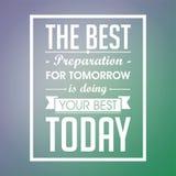 Citazione ispiratrice La migliore preparazione per il domani sta facendo oggi il vostro meglio illustrazione vettoriale