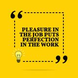 Citazione motivazionale ispiratrice Il piacere nel lavoro mette la perfezione nel lavoro Progettazione semplice di vettore illustrazione di stock