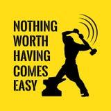 Citazione motivazionale Successo Niente degno avere viene facile Immagine Stock