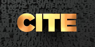 Cite - Gold text on black background - 3D rendered royalty free stock picture Stock Photo