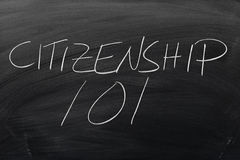 Citizenship 101 On A Blackboard. The words `Citizenship 101` on a blackboard in chalk Royalty Free Stock Photo