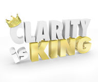 Clarity is King 3d Words Simple Communication Message Understand. Clarity is King 3d words and gold crown to illustrate the power of a simple and clear message Royalty Free Stock Photography