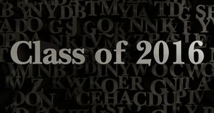 Class of 2016 - 3D rendered metallic typeset headline illustration. Can be used for an online banner ad or a print postcard Royalty Free Stock Photos