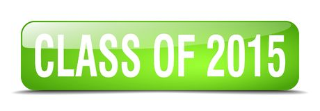 Class of 2015 green square 3d realistic web button. Class of 2015 green square 3d realistic isolated web button stock illustration