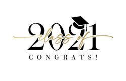Free Class Of 2021 With Graduation Cap. Congrats Graduation Calligraphy Lettering Stock Image - 206659741