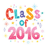 Class of 2016. Unique lettering decorative type design Stock Photography