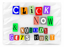 Click Now and Nobody Gets Hurt Online Traffic Words Stock Photos